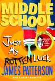 Book Cover Image. Title: Middle School:  Just My Rotten Luck (B&N Exclusive Edition), Author: James Patterson
