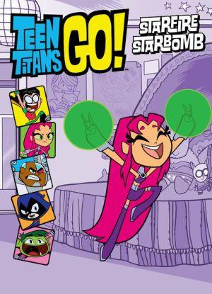 Teen Titans Go!: Starfire Starbomb