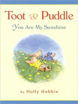 You Are My Sunshine (Toot and Puddle Series)
