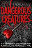 Book Cover Image. Title: Dangerous Creatures, Author: Kami Garcia