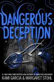 Book Cover Image. Title: Dangerous Deception, Author: Kami Garcia