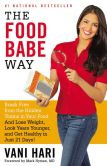 Book Cover Image. Title: The Food Babe Way:  Break Free from the Hidden Toxins in Your Food and Lose Weight, Look Years Younger, and Get Healthy in Just 21 Days!, Author: Vani Hari