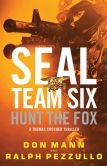 Book Cover Image. Title: SEAL Team Six:  Hunt the Fox, Author: Don Mann