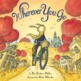 Book Cover Image. Title: Wherever You Go, Author: Pat Zietlow Miller