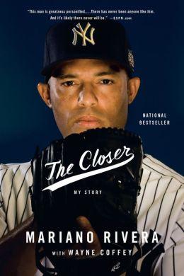 The Closer By Mariano Rivera 9780316400756 Nook Book