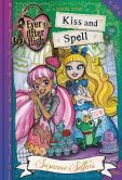Book Cover Image. Title: Ever After High:  Kiss and Spell, Author: Suzanne Selfors