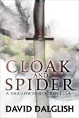Book Cover Image. Title: Cloak and Spider:  A Shadowdance Novella, Author: David Dalglish