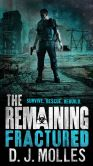 Book Cover Image. Title: The Remaining:  Fractured, Author: D.J. Molles