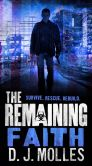 Book Cover Image. Title: The Remaining:  Faith: A Novella, Author: D. J. Molles