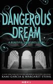 Book Cover Image. Title: Dangerous Dream:  A Beautiful Creatures Story, Author: Kami Garcia