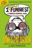Book Cover Image. Title: I Totally Funniest:  A Middle School Story, Author: James Patterson