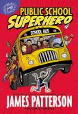 Book Cover Image. Title: Public School Superhero, Author: James Patterson