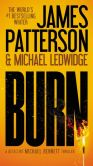 Book Cover Image. Title: Burn, Author: James Patterson
