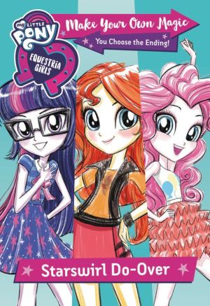 Book My Little Pony: Equestria Girls: Make Your Own Magic: Starswirl Do-Over