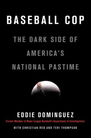 Book Baseball Cop: The Dark Side of America's National Pastime