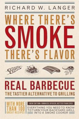 Where There's Smoke There's Flavor: Real Barbecue