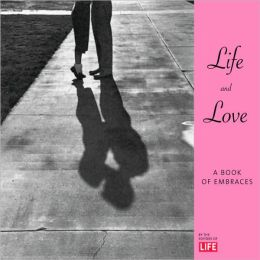 Life and Love: A Book of Embraces