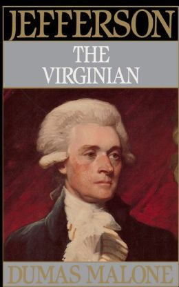 Jefferson the Virginian: Jefferson and His Time, Volume 1