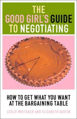 Good Girls Guide to Negotiating Whitaker Lesli