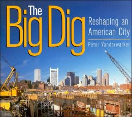 Big Dig: Reshaping an American City
