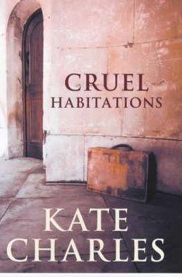 Cruel Habitations