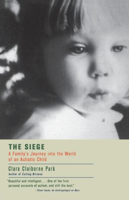 The Siege: A Family's Journey Into the World of an Autistic Child
