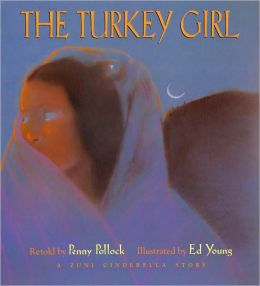 The Turkey Girl: A Zuni Cinderella Story Penny Pollock and Ed Young