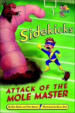 Sidekicks 3: Attack of the Mole Master