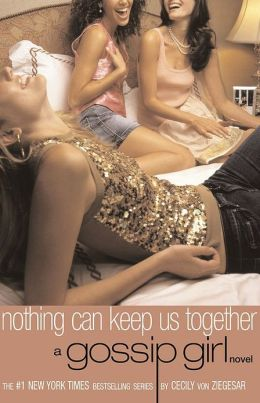 Nothing Can Keep Us Together (Gossip Girl Series #8)