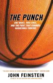 Book Cover Image. Title: The Punch:  One Night, Two Lives, and the Fight That Changed Basketball Forever, Author: John Feinstein