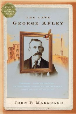 The Late George Apley: A Novel
