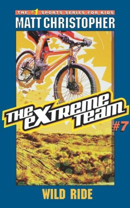 Wild Ride (The Extreme Team Series #7)
