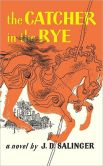 Book Cover Image. Title: The Catcher in the Rye, Author: J. D. Salinger