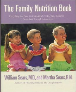 Family Nutrition Book: Everything You Need to Know about Feeding Your Children from Birth Through Adolescence