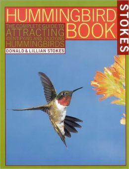 Hummingbird Book: The Complete Guide to Attracting, Identifying and Enjoying Hummingbirds