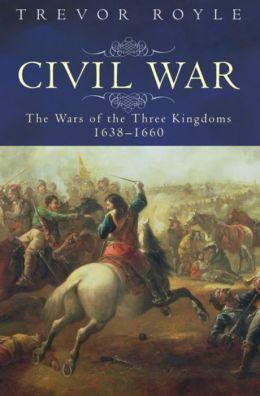 Civil War: The War of the Three Kingdoms, 1638-1660