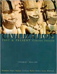 Civilization Past and Present, Concise Version, Volume II - From 1300 (Chs 11-30)