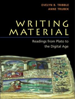 Writing Material: Readings from Plato to the Digital Age