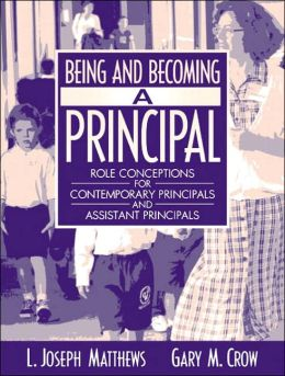 Being and Becoming a Principal: Role Conceptions of Contemporary Principals and Assistant Principals
