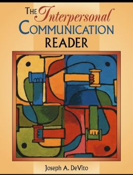 The Interpersonal Communication Reader