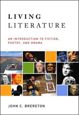 Living Literature: An Introduction to Fiction, Poetry, Drama