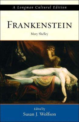 Frankenstein: A Longman Cultural Edition