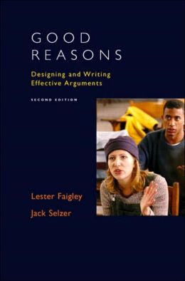 Good Reasons: Designing and Writing Effective Arguments