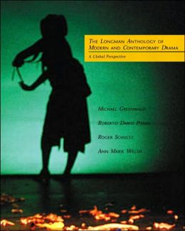The Longman Anthology of Modern and Contemporary Drama: A Global Perspective