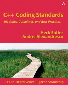 C++ Coding Standards: Rules, Guidelines, and Best Practices