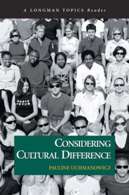 Considering Cultural Difference (Longman Topics Reader Series)