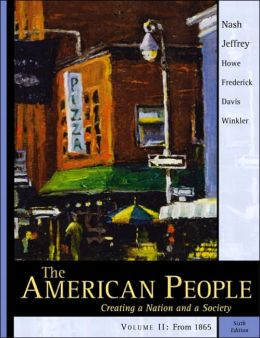 American People, the: Creating a Nation and a Society