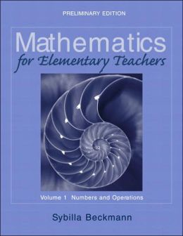 Mathematics for Elementary Teachers, Volume 1: Numbers and Operations