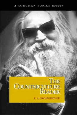 The Counterculture Reader: A Longman Topics Reader