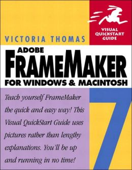 Adobe FrameMaker 7 for Macintosh and Windows: Visual Quickstart Guide